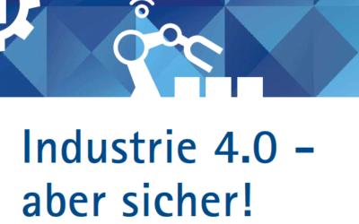 Industrie 4.0 – aber sicher!